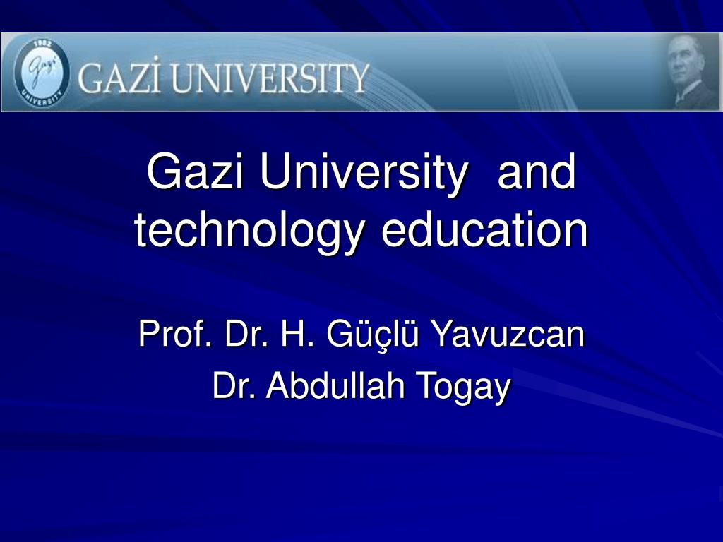 Gazi University  and technology education