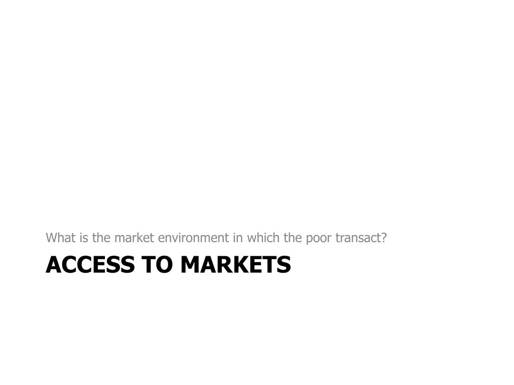 What is the market environment in which the poor transact?