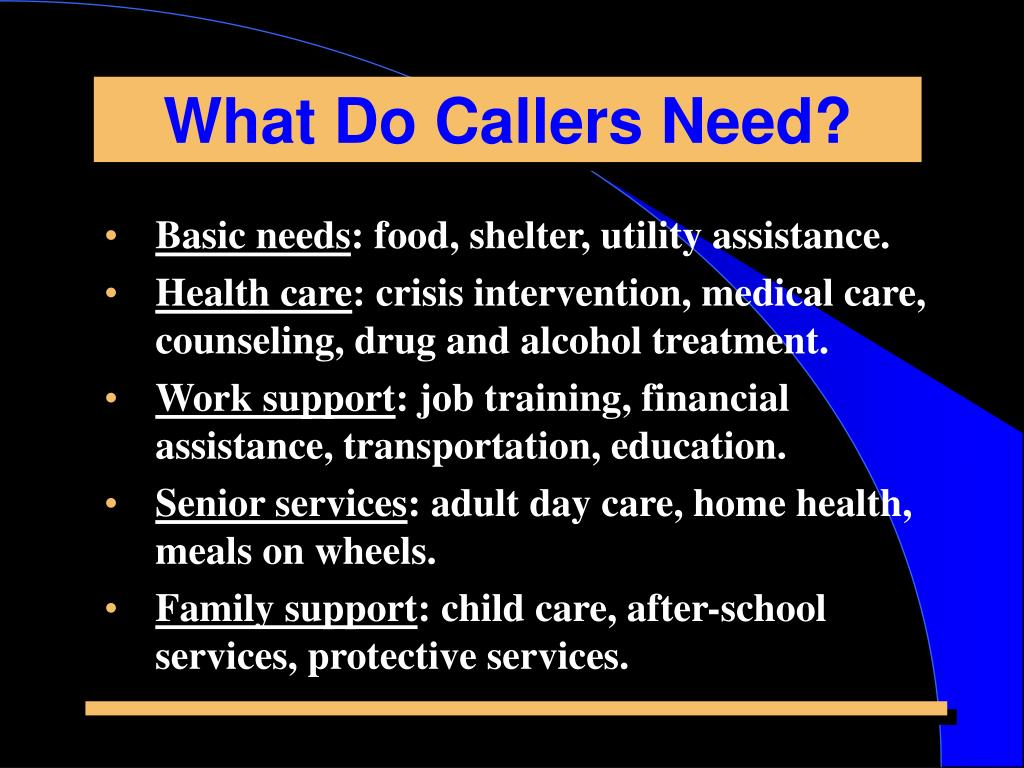 What Do Callers Need?