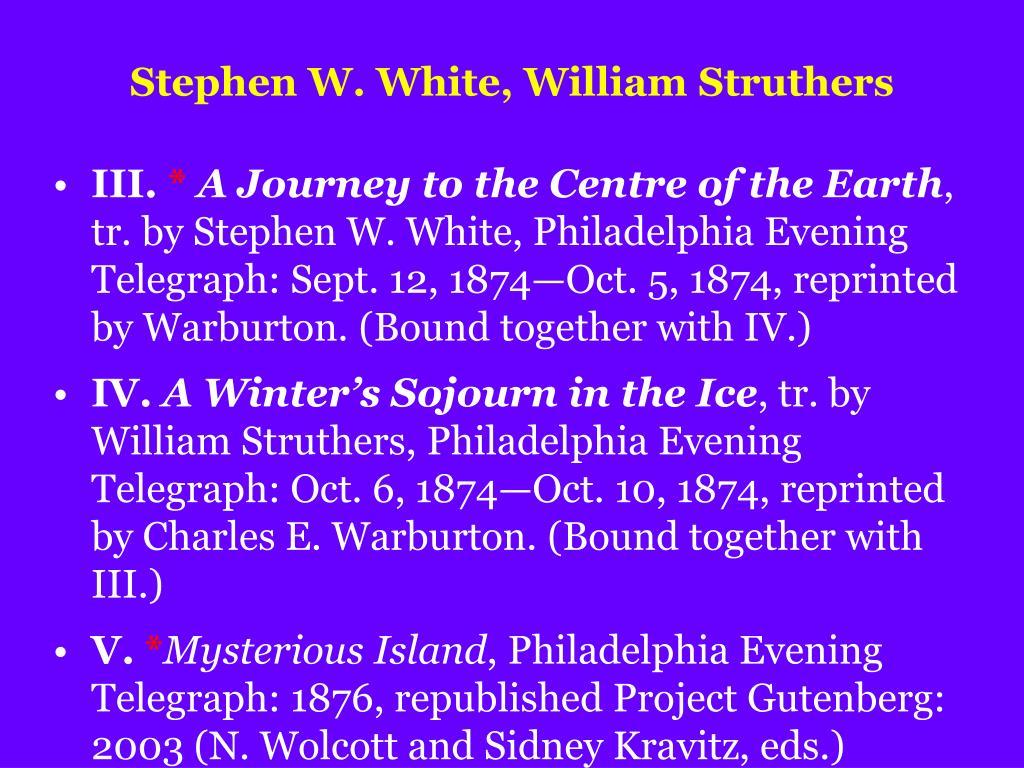 Stephen W. White, William Struthers