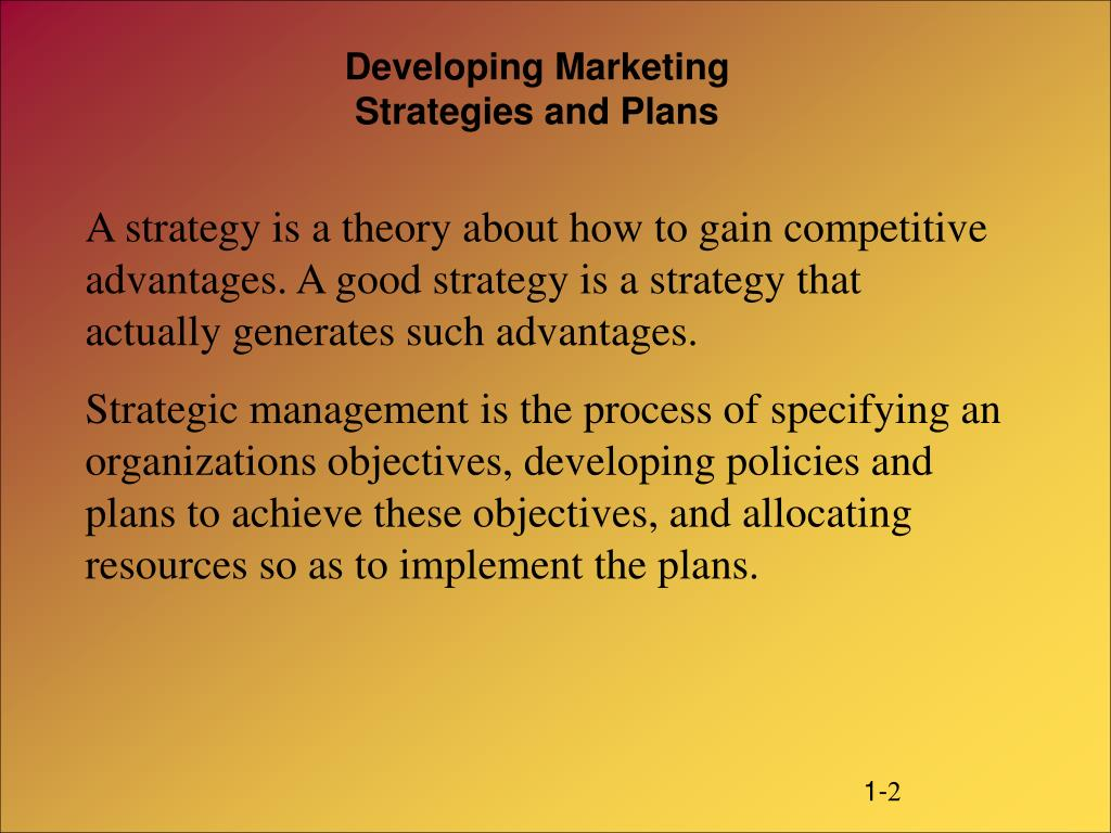 A strategy is a theory about how to gain competitive advantages. A good strategy is a strategy that actually generates such advantages.