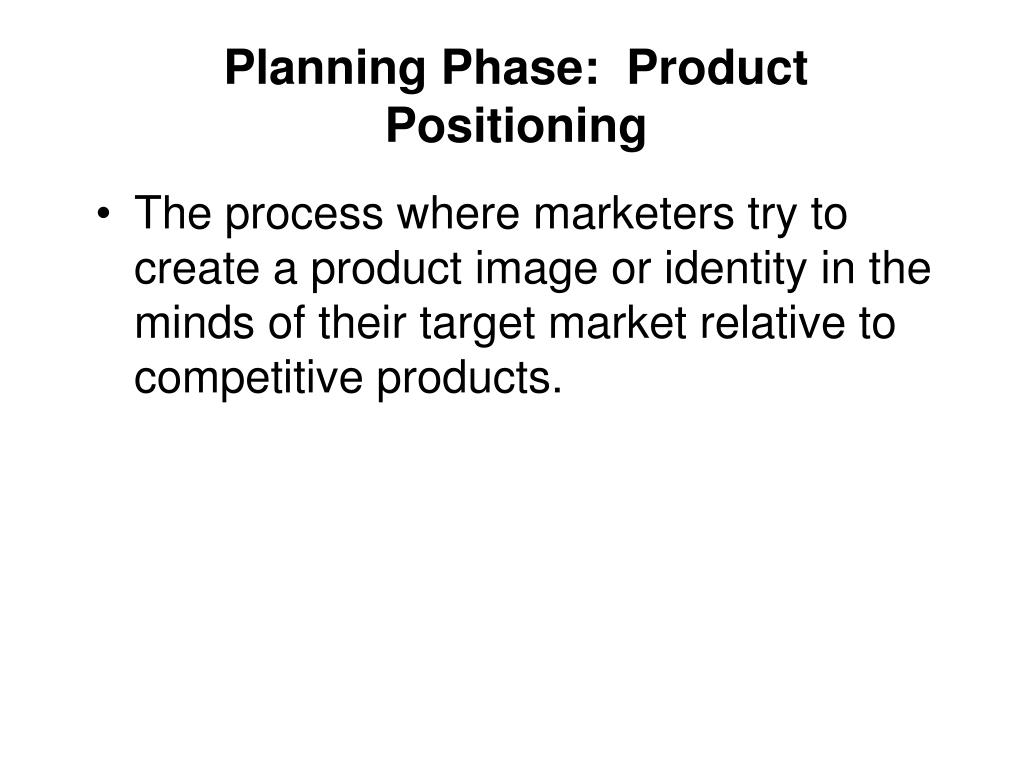 Planning Phase:  Product Positioning