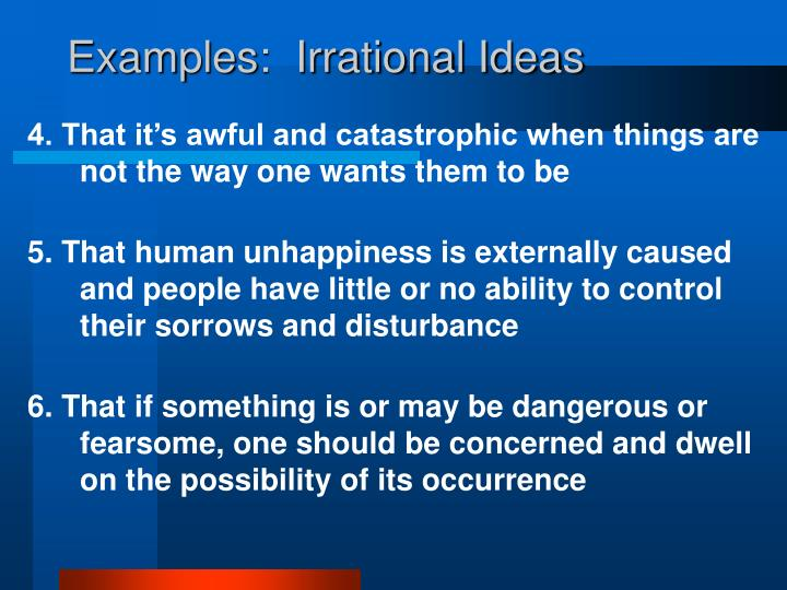 Examples:  Irrational Ideas