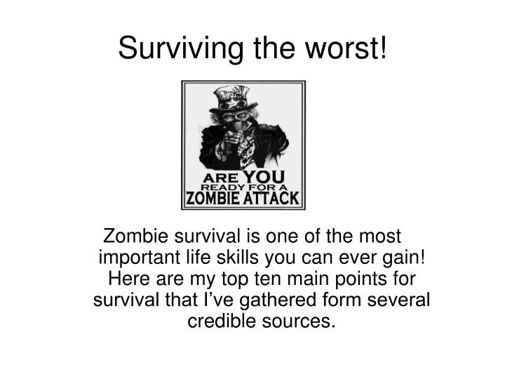 Surviving the worst!