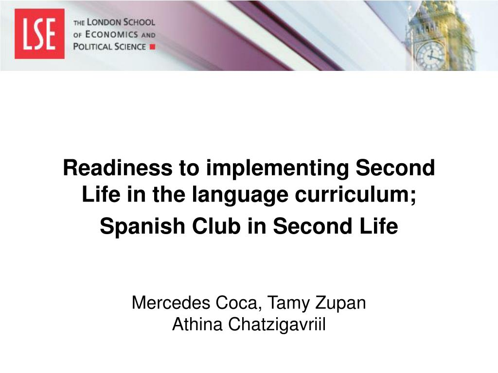 Readiness to implementing Second Life in the language curriculum;
