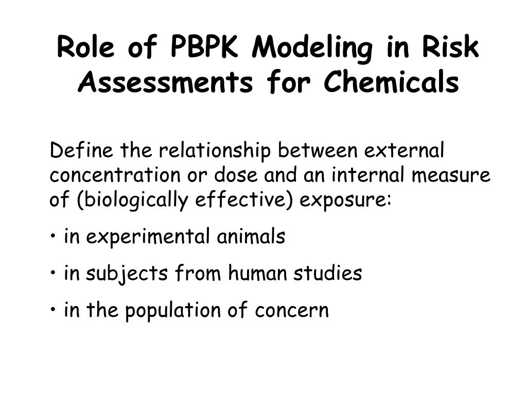 Role of PBPK Modeling in Risk Assessments for Chemicals