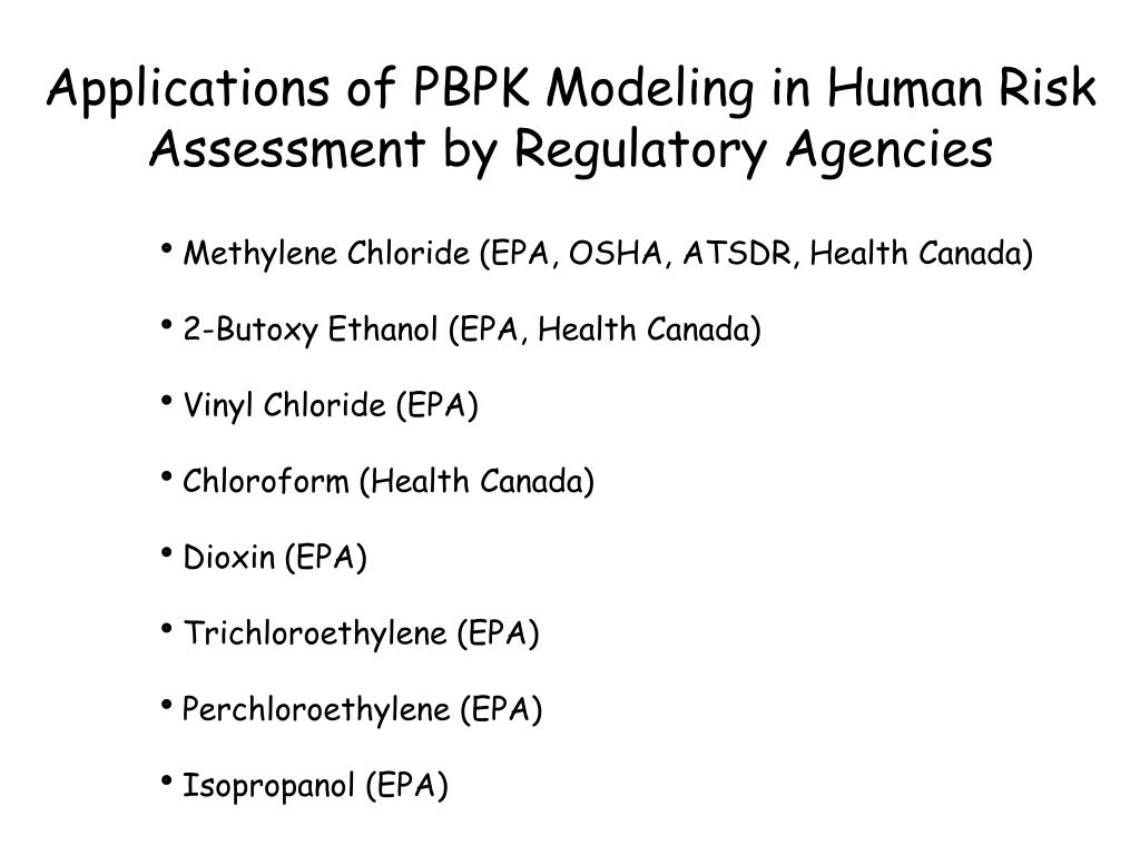 Applications of PBPK Modeling in Human Risk Assessment by Regulatory Agencies