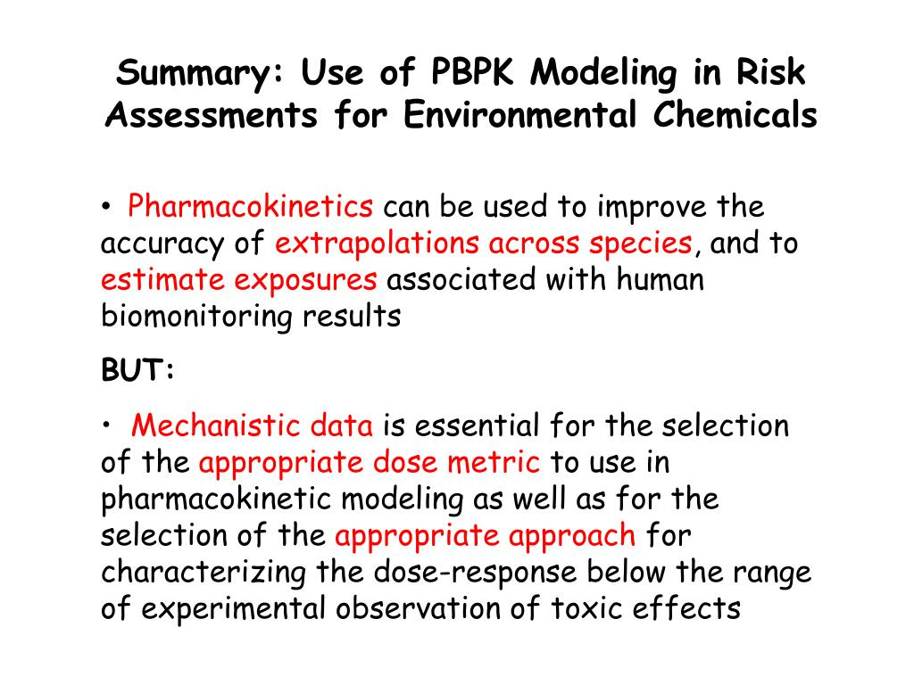 Summary: Use of PBPK Modeling in Risk Assessments for Environmental Chemicals