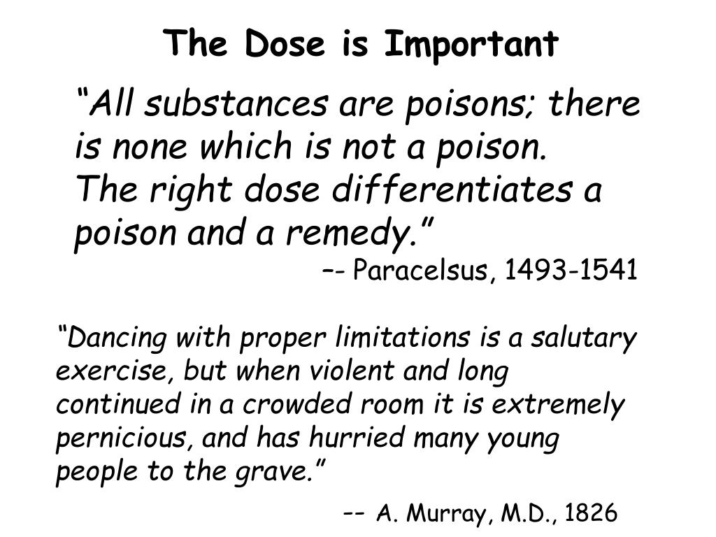 The Dose is Important