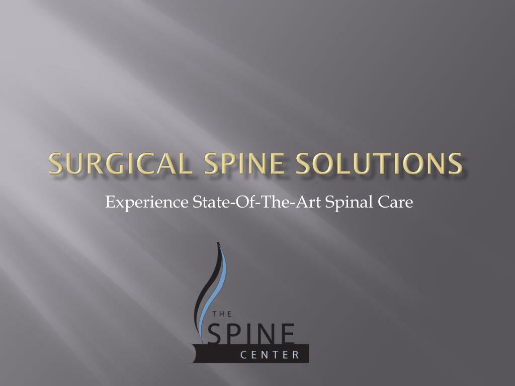 Surgical spine solutions