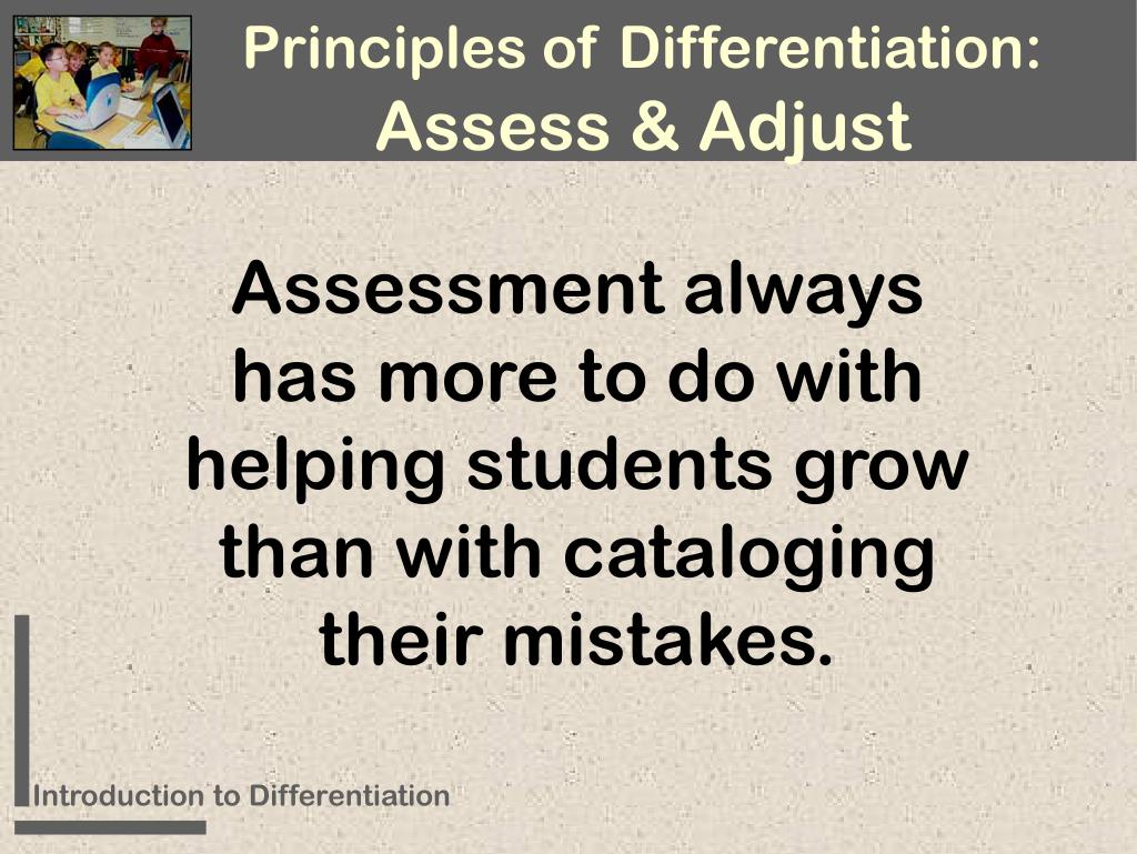 Assessment always has more to do with helping students grow than with cataloging their mistakes.