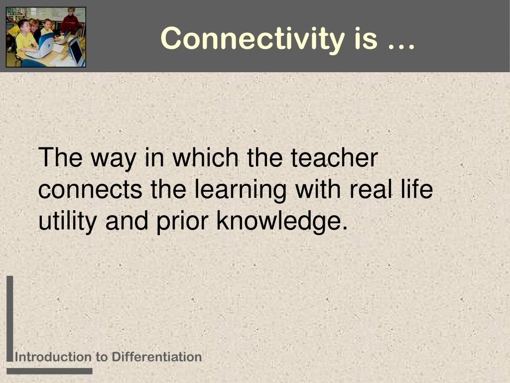 Connectivity is …