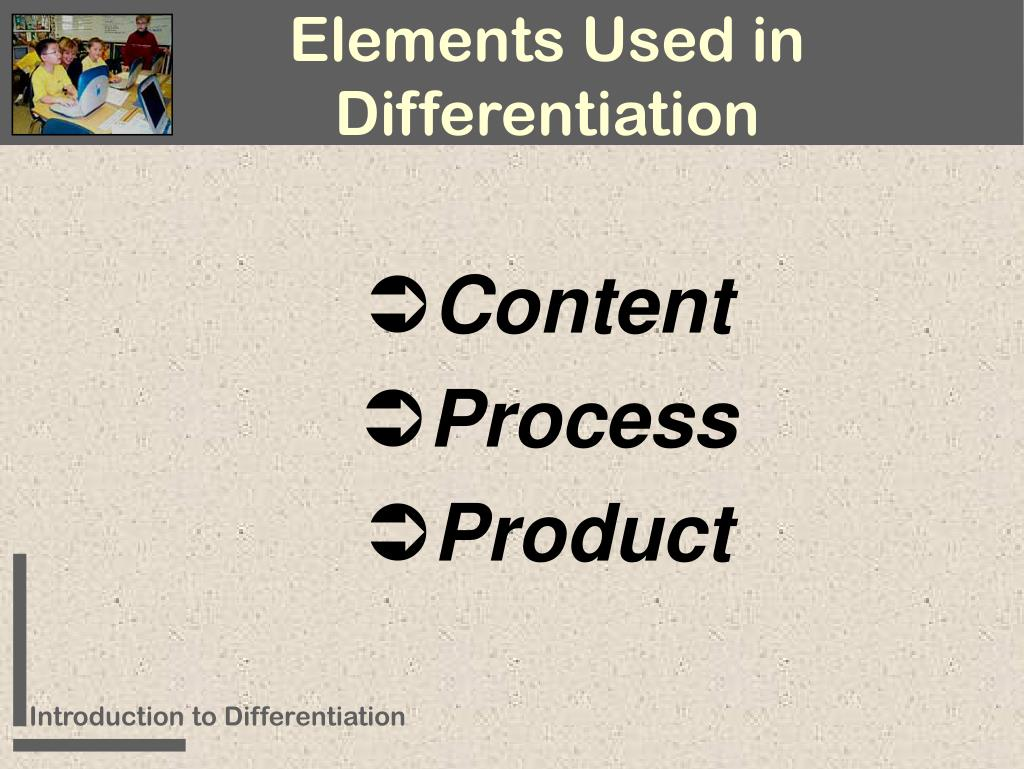 Elements Used in Differentiation