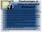 disadvantages of using an interactive whiteboard