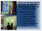 what are the key factors that take the iwb from a technological aid to an interactive tool