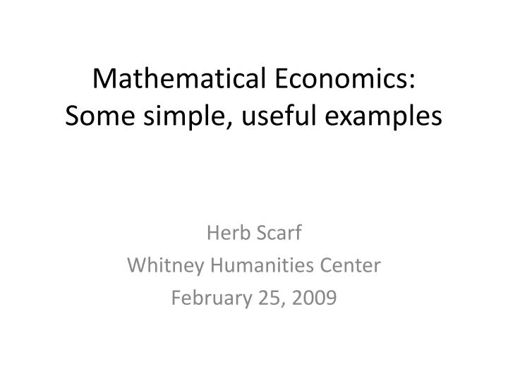 Mathematical economics some simple useful examples