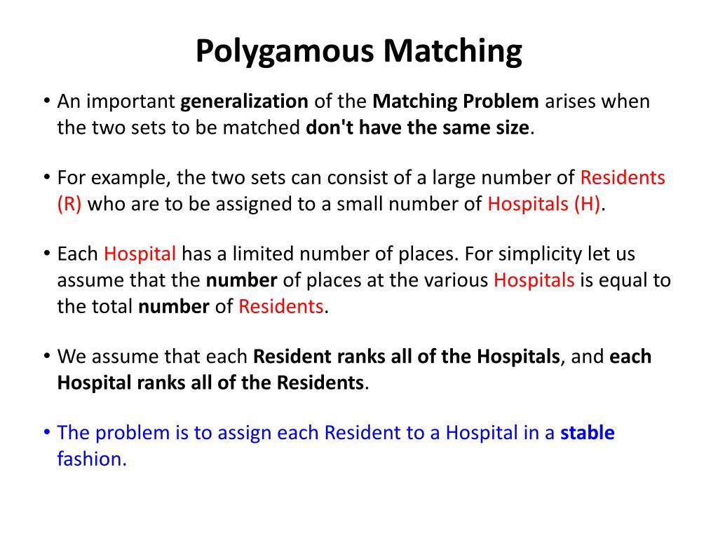 Polygamous Matching