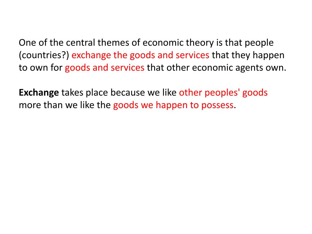 One of the central themes of economic theory is that people (countries?)