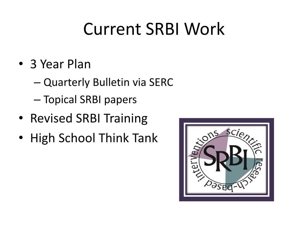 Current SRBI Work