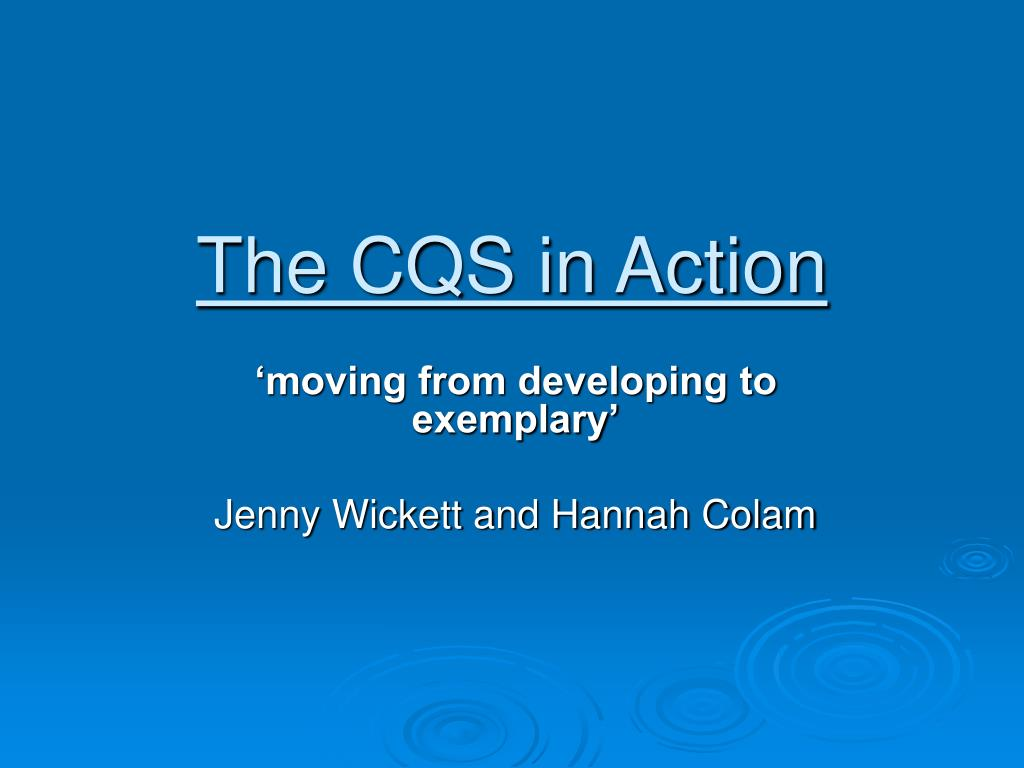 The CQS in Action
