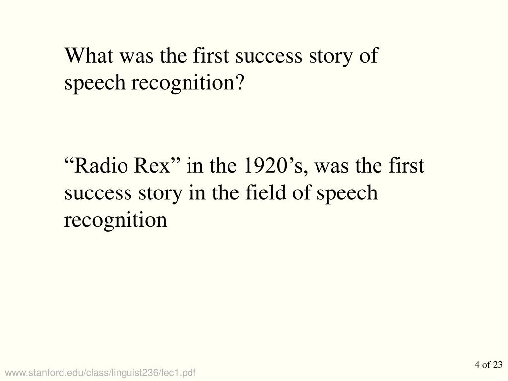 What was the first success story of speech recognition?