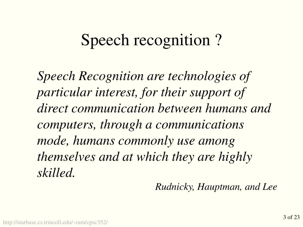 Speech recognition ?