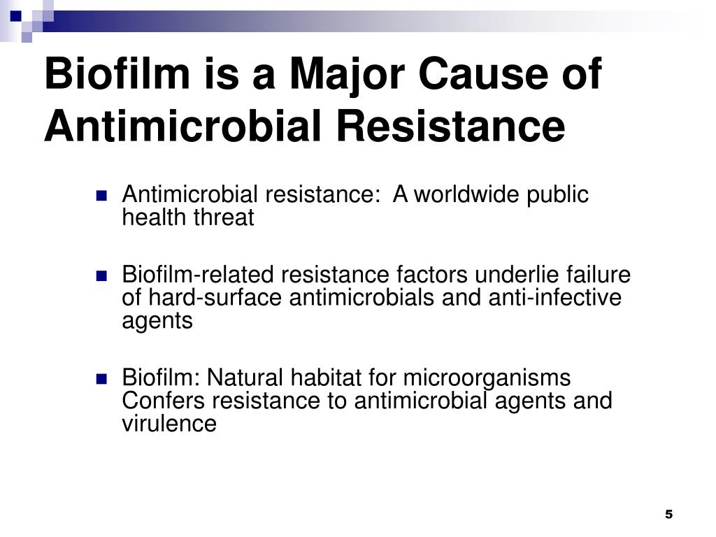 Biofilm is a Major Cause of Antimicrobial Resistance
