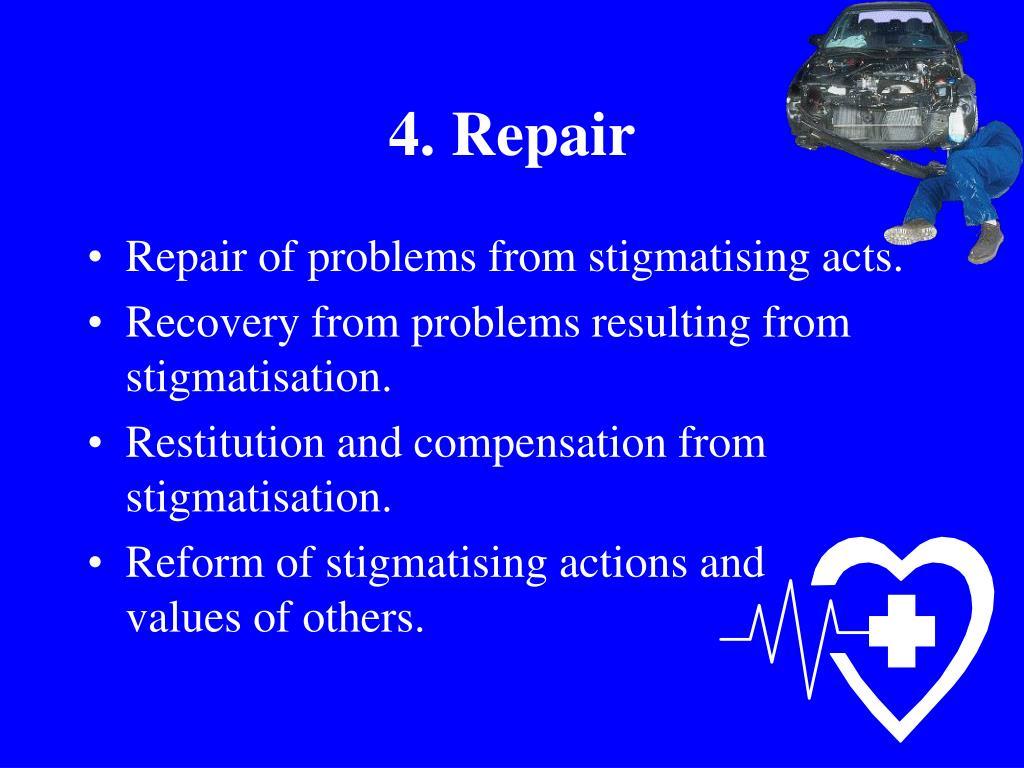 4. Repair
