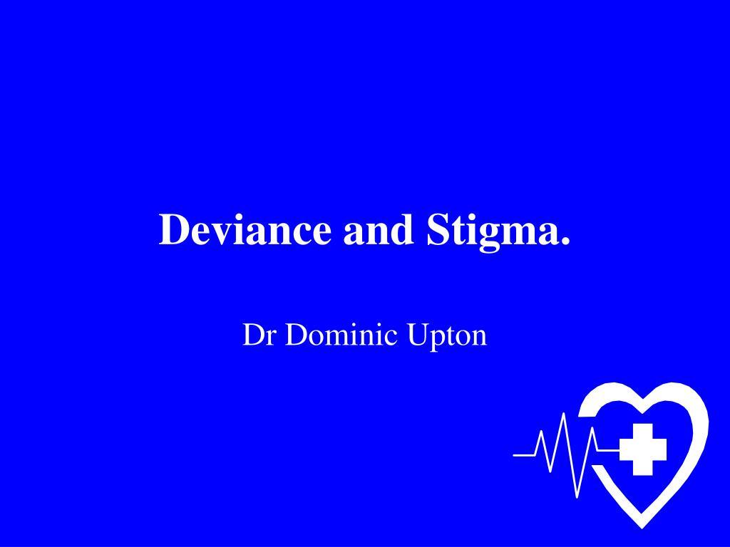 Deviance and Stigma.
