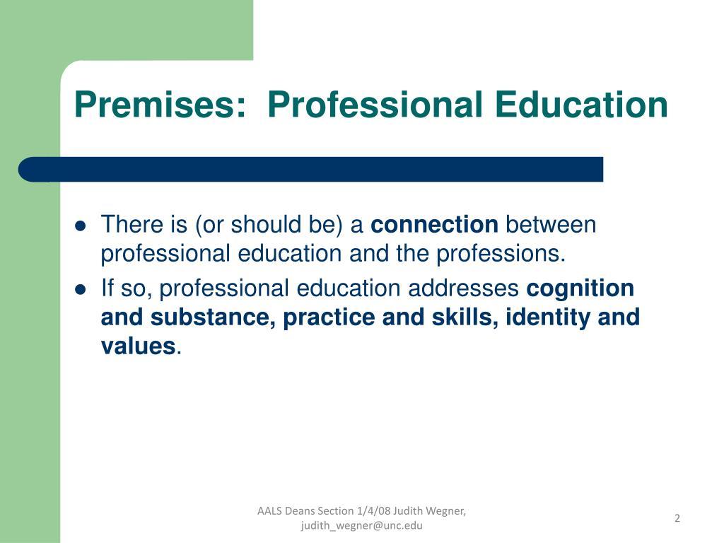 Premises:  Professional Education