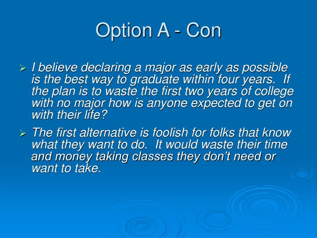Option A - Con