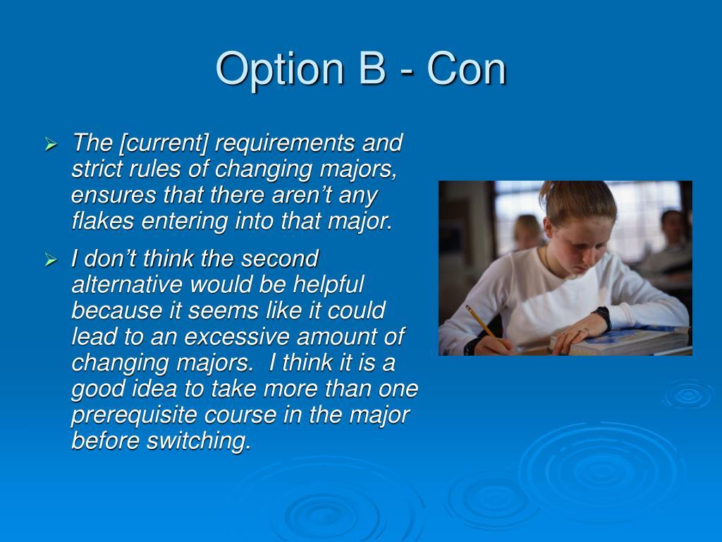 Option B - Con