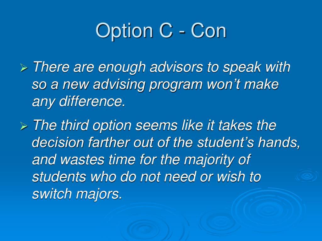 Option C - Con