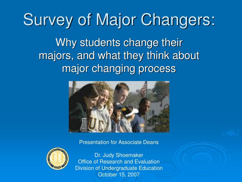 Survey of Major Changers:
