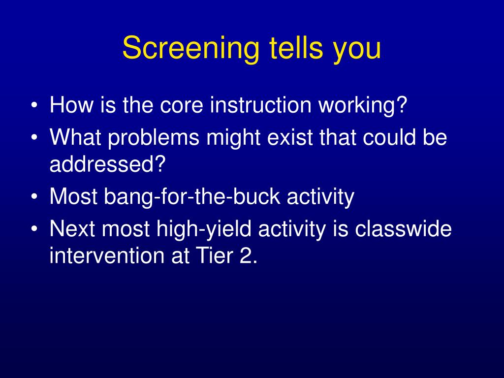 Screening tells you