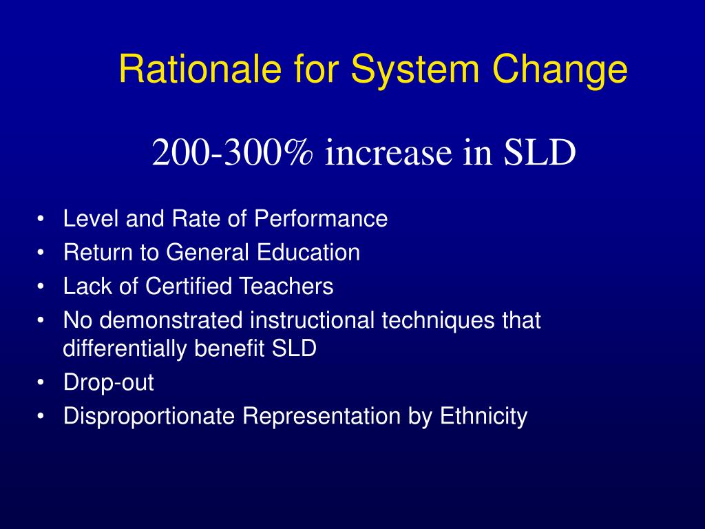 Rationale for System Change