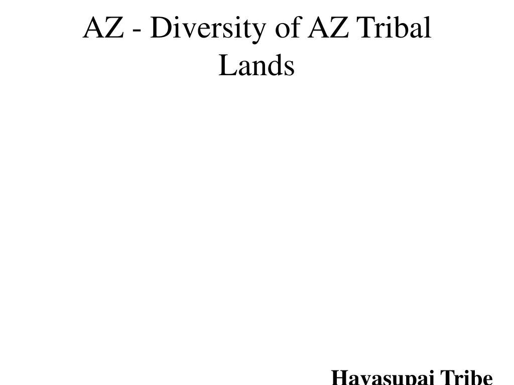 AZ - Diversity of AZ Tribal Lands
