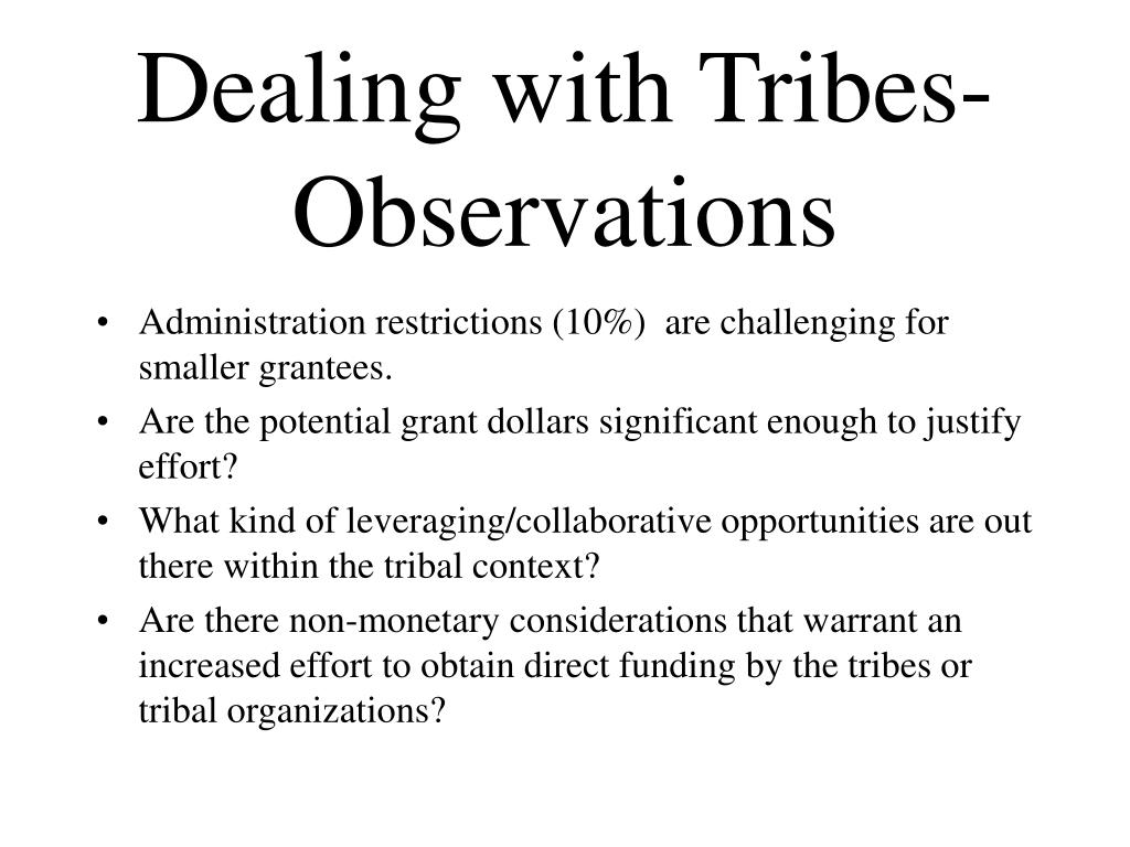 Dealing with Tribes- Observations
