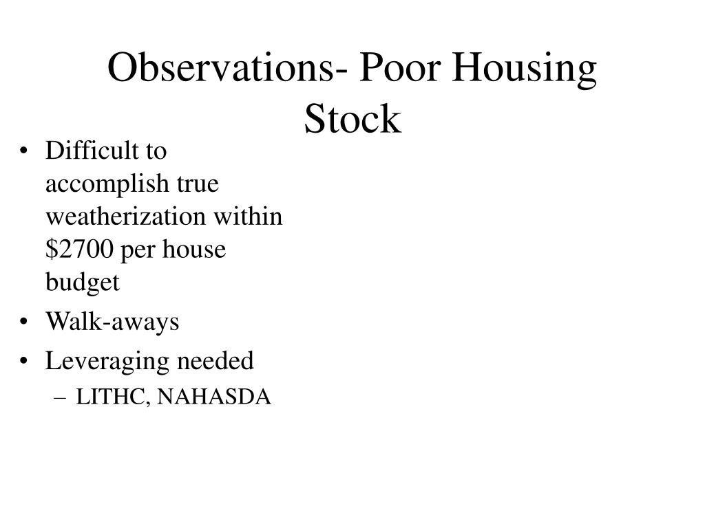 Observations- Poor Housing Stock