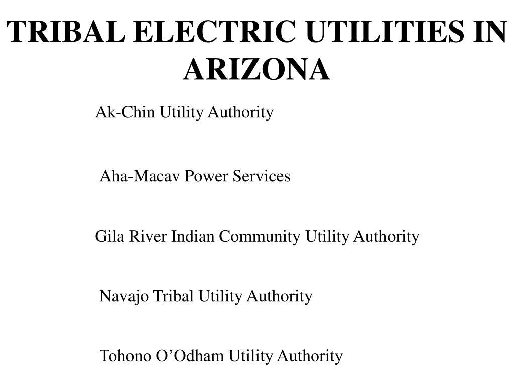 TRIBAL ELECTRIC UTILITIES IN ARIZONA