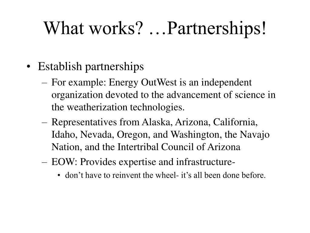 What works? …Partnerships!