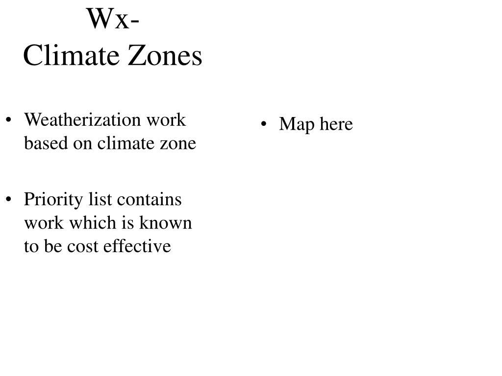 Weatherization work based on climate zone