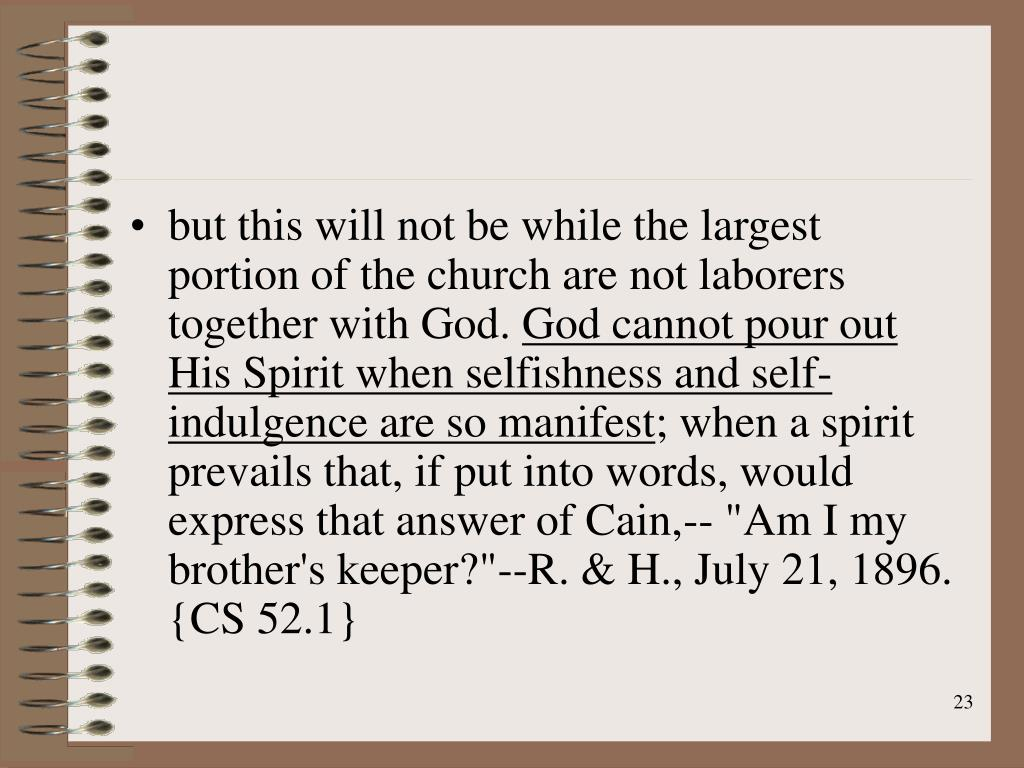 but this will not be while the largest portion of the church are not laborers together with God.