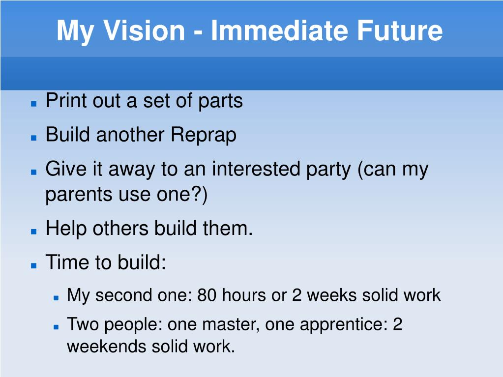 My Vision - Immediate Future