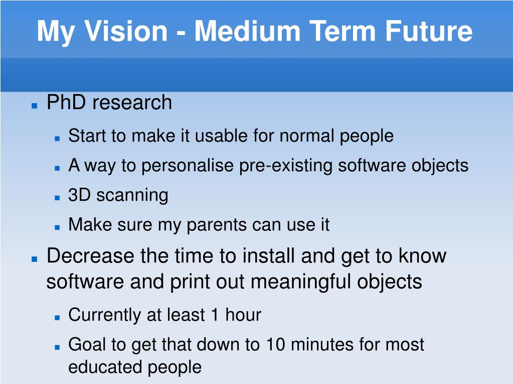 My Vision - Medium Term Future