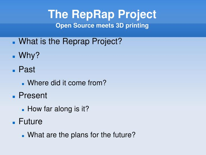 The reprap project open source meets 3d printing