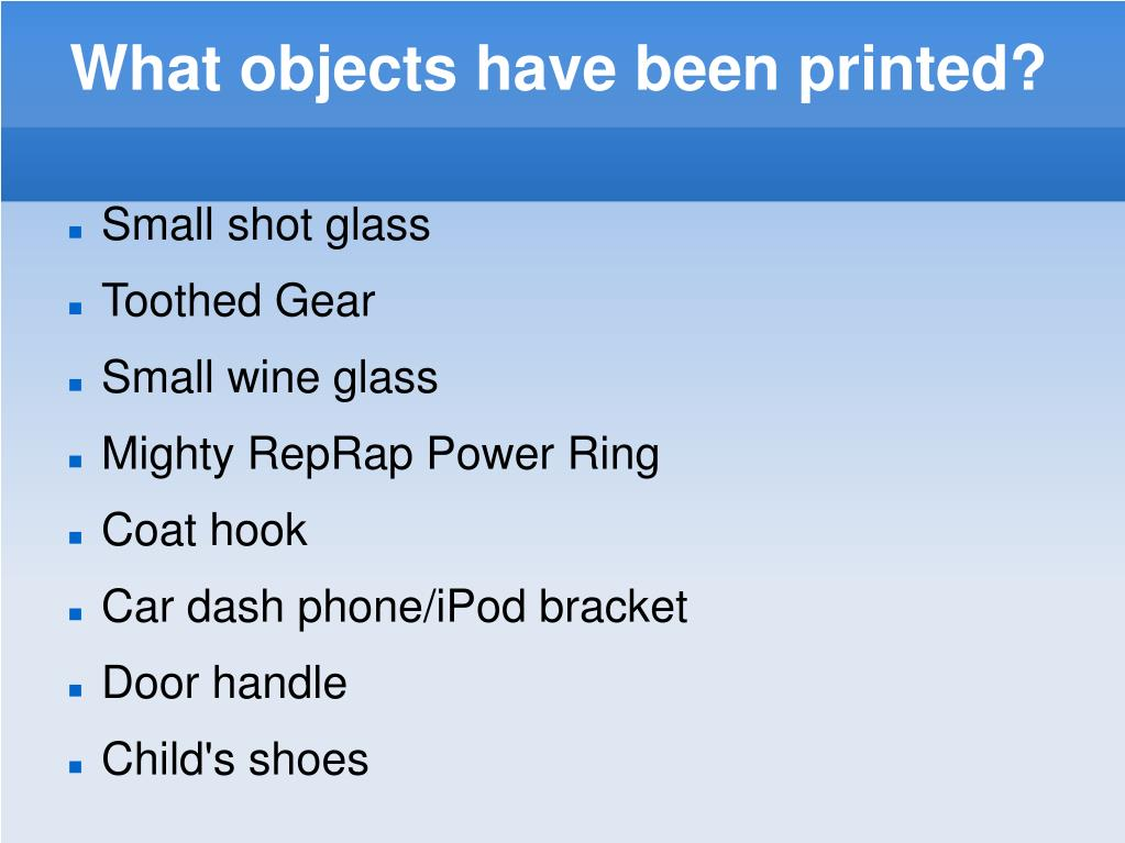 What objects have been printed?