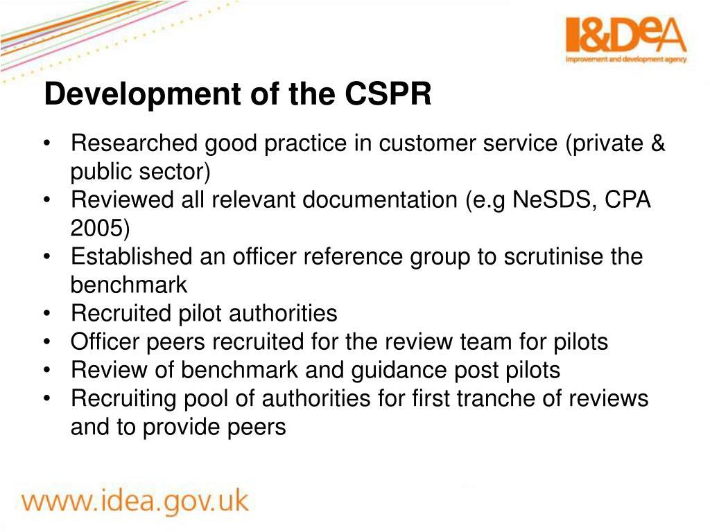 Development of the CSPR