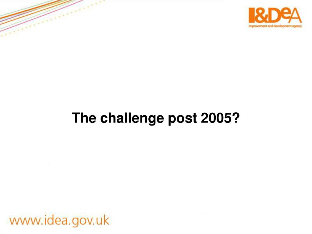 The challenge post 2005?