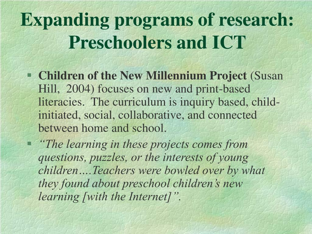 Expanding programs of research: Preschoolers and ICT
